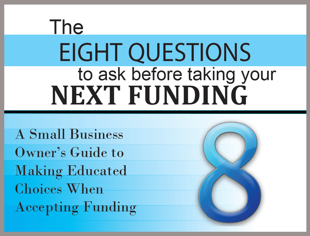 The 8 Questions to ask before taking your next funding E-book