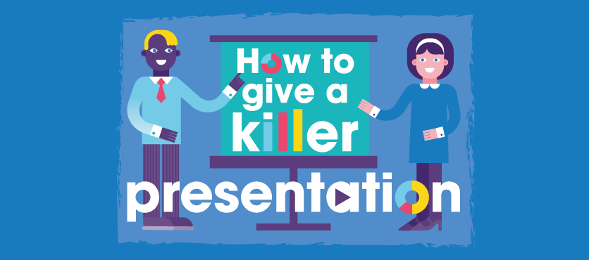 How to Give a Killer Presentation