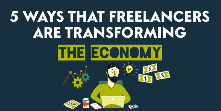 5 Ways That Freelancers are Transforming the Economy