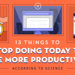 13 Things to Stop Doing Today to Be More Productive