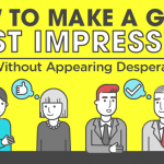 How to Make a Good First Impression Without Appearing Desperate