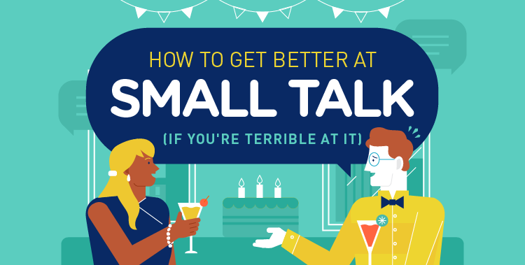 How to Get Better at Small Talk (If You're Terrible at It)