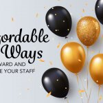 8 affordable ways to reward and recognize your staff
