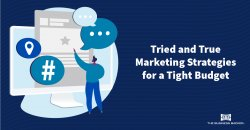Tried and True Marketing Strategies for a Tight Budget