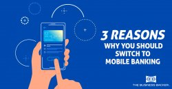 3 reasons you should switch to mobile banking