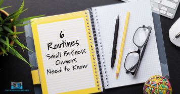 Develop Routines to Streamline Your Business